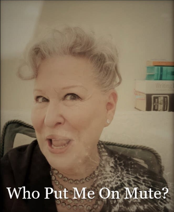Bette Midler: Who Put Me On Mute?